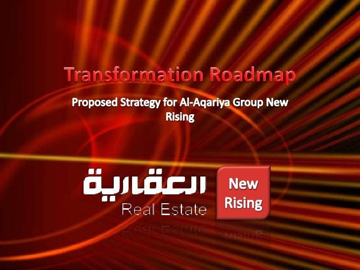 Transformation Roadmap<br />Proposed Strategy for Al-Aqariya Group New Rising<br />New<br />Rising<br />