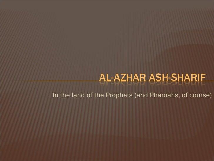 <ul><li>In the land of the Prophets (and Pharoahs, of course) </li></ul>