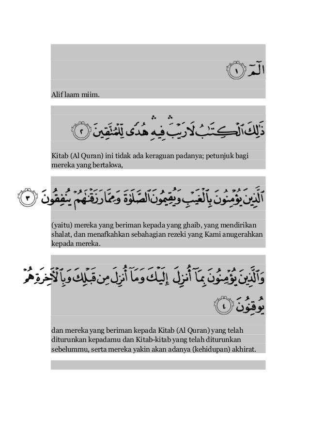 Alif laam miim. Kitab (Al Quran) ini tidak ada keraguan padanya; petunjuk bagi mereka yang bertakwa, (yaitu) mereka yang b...
