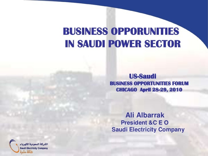 BUSINESS OPPORUNITIES<br />                  IN SAUDI POWER SECTOR<br />US-Saudi<br />                                    ...