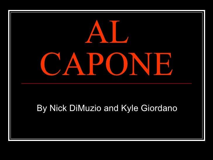 AL CAPONE By Nick DiMuzio and Kyle Giordano