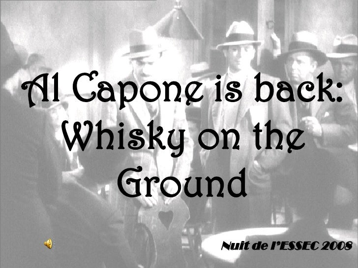 Al Capone is back: Whisky on the Ground Nuit de l'ESSEC 2008
