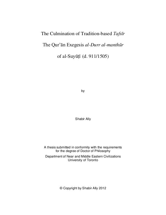 The Culmination of Tradition-based Tafsīr The Qur'ān Exegesis al-Durr al-manthūr of al-Suyūṭī (d. 911/1505) by Shabir Ally...