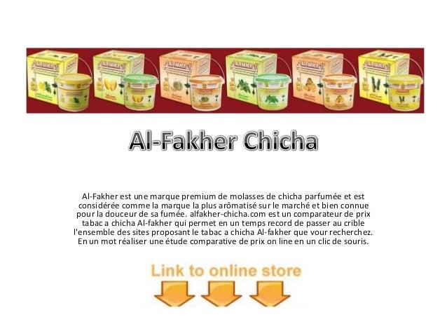 Al-Fakher est une marque premium de molasses de chicha parfumée et est considérée comme la marque la plus arômatisé sur le...