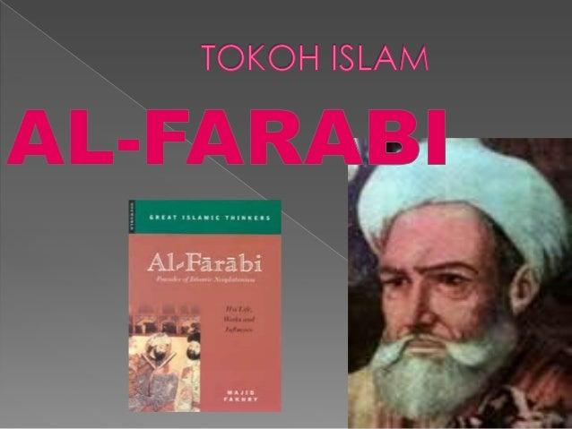  Abu Nasr Muhammad  Ibnu Muhammad  Ibnu Tarkhan  Ibnu Uzlaq Al Farabi. Beliau lahir pada tahun 874M (260H)  di Transoxia...