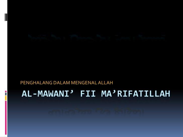 PENGHALANG DALAM MENGENAL ALLAH  AL-MAWANI' FII MA'RIFATILLAH