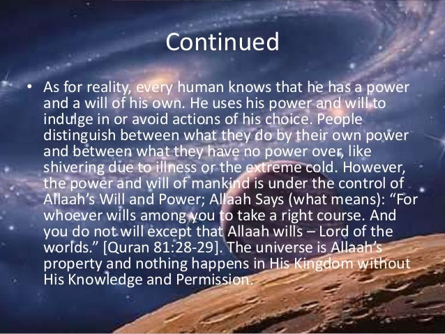 Continued • As for reality, every human knows that he has a power and a will of his own. He uses his power and will to ind...