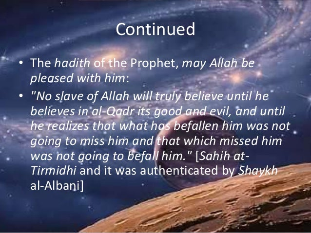 """Continued • The hadith of the Prophet, may Allah be pleased with him: • """"No slave of Allah will truly believe until he bel..."""
