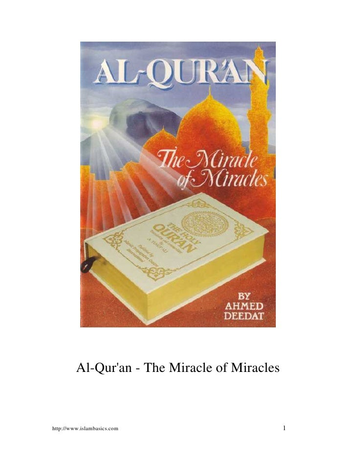 Al-Qur'an - The Miracle of Miracles    http://www.islambasics.com                     1