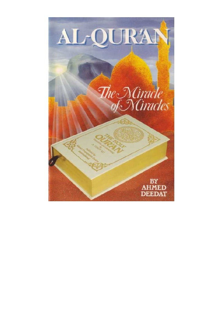 """Al-Quran - The Miracle of Miracles    (Al-Quran) """"As a miracle of purity of style, of wisdom and of    truth, it is the on..."""