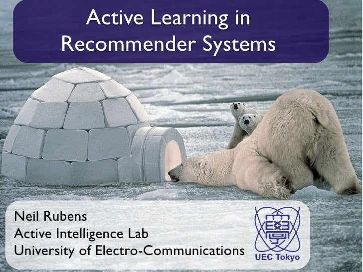 Active Learning in                                            Recommender Systemshttp://4.bp.blogspot.com/_qFju91K89HM/SxR...