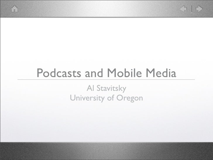 Podcasts and Mobile Media          Al Stavitsky      University of Oregon