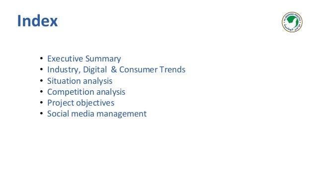 • Executive Summary • Industry, Digital & Consumer Trends • Situation analysis • Competition analysis • Project objectives...