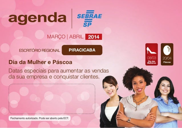 Março | abril 2014 Piracicaba  Dia da Mulher e Páscoa Datas especiais para aumentar as vendas da sua empresa e conquistar ...