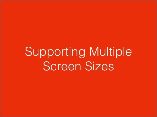 Supporting Multiple Screen Sizes