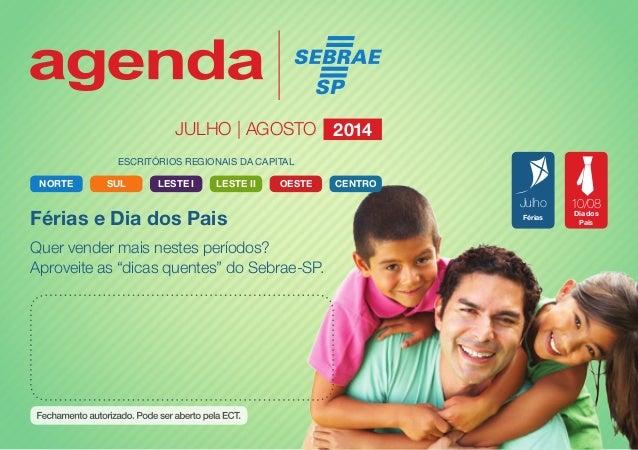 """Férias e Dia dos Pais Quer vender mais nestes períodos? Aproveite as """"dicas quentes"""" do Sebrae-SP. Julho Férias 10/08 Dia ..."""