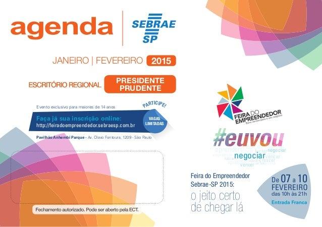 janeiro   fevereiro 2015 Feira do Empreendedor Sebrae-SP 2015: o jeito certo de chegar lá vencer crescer crescer negociar ...