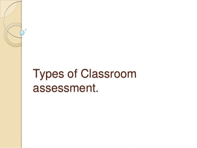 Types of Classroom assessment.