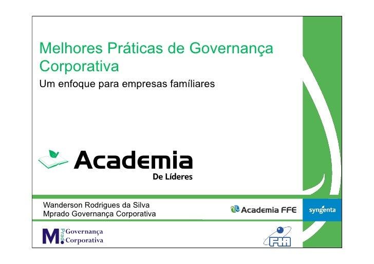 Melhores Práticas de GovernançaCorporativaUm enfoque para empresas famíliaresWanderson Rodrigues da SilvaMprado Governança...