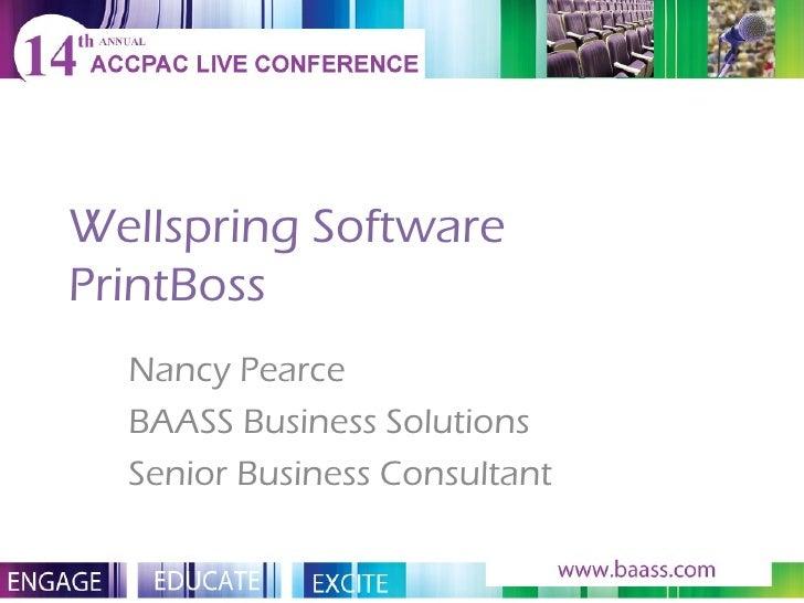 Wellspring Software PrintBoss Nancy Pearce BAASS Business Solutions Senior Business Consultant