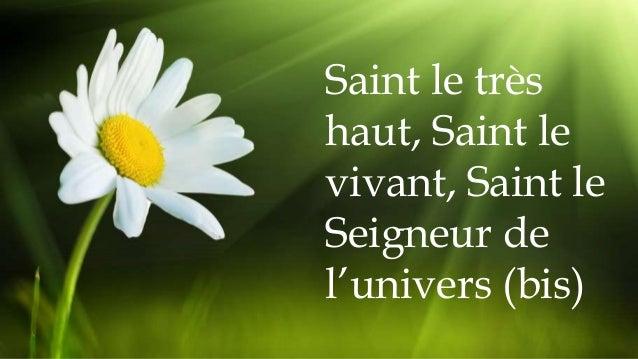 Saint le très haut, Saint le vivant, Saint le Seigneur de l'univers (bis)