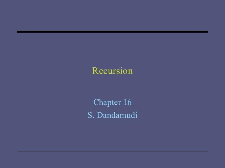 Recursion Chapter 16 S. Dandamudi