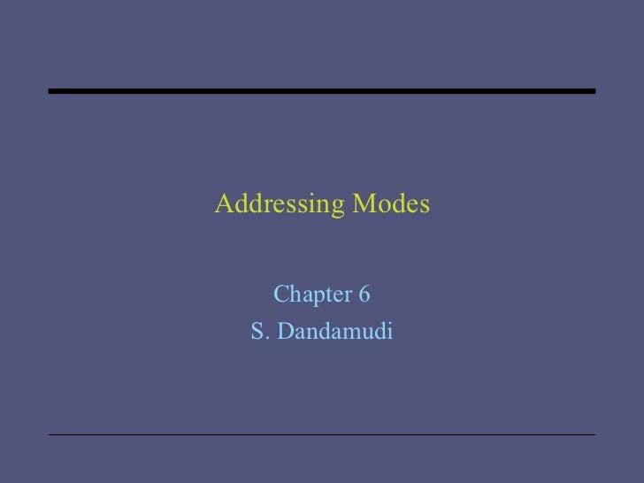 Addressing Modes Chapter 6 S. Dandamudi