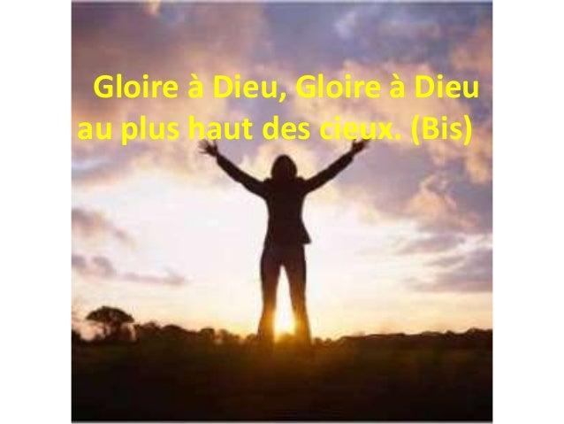 Gloire à Dieu, Gloire à Dieu au plus haut des cieux. (Bis)
