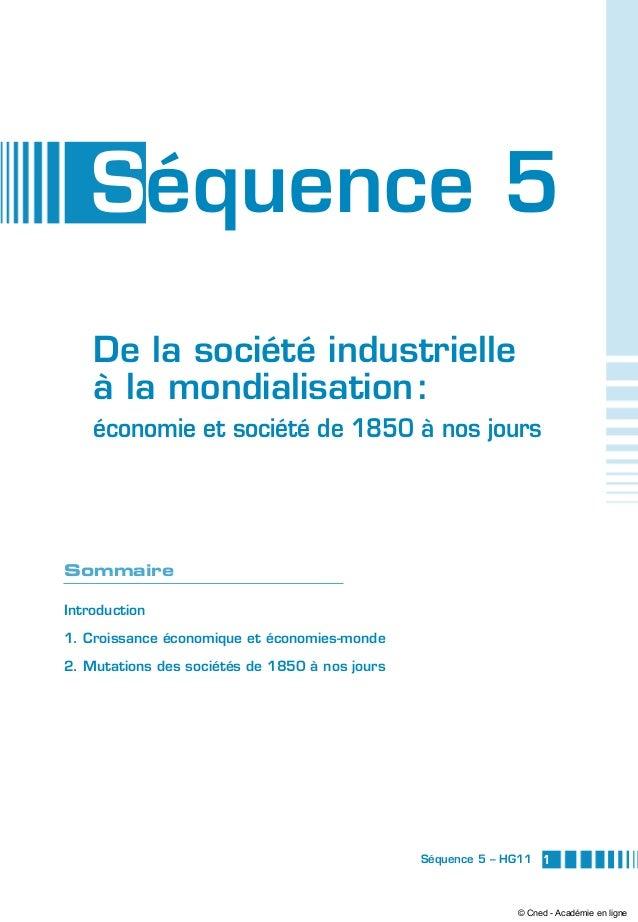 Séquence 5 De la société industrielle à la mondialisation: économie et société de 1850 à nos jours 1Séquence 5 – HG11 Som...