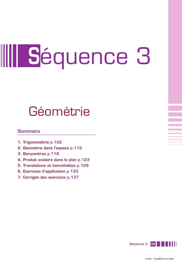 Séquence 3     GéométrieSommaire1. Trigonométrie p.1022. Géométrie dans l'espace p.1123. Barycentres p.1184. Produit scala...
