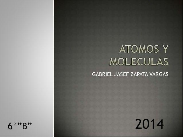 "GABRIEL JASEF ZAPATA VARGAS  6°""B"" 2014"