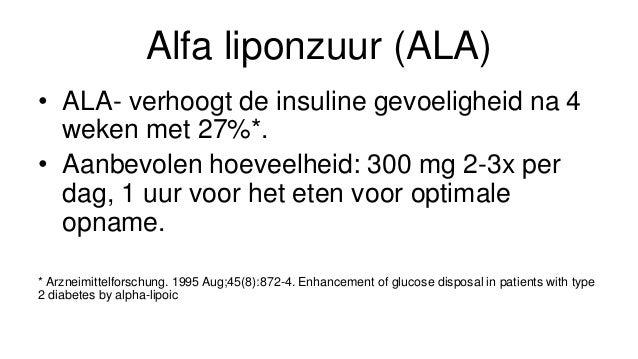 Alpha Liponzuur bij Diabetes type 2 - Alfa liponzuur (ALA) verhoogt de insuline gevoeligheid en zorgt voor vermindering van neuropathie Slide 2