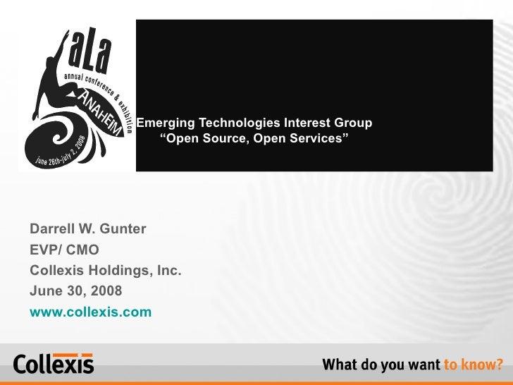 Darrell W. Gunter EVP/ CMO  Collexis Holdings, Inc. June 30, 2008  www.collexis.com Emerging Technologies Interest Group  ...