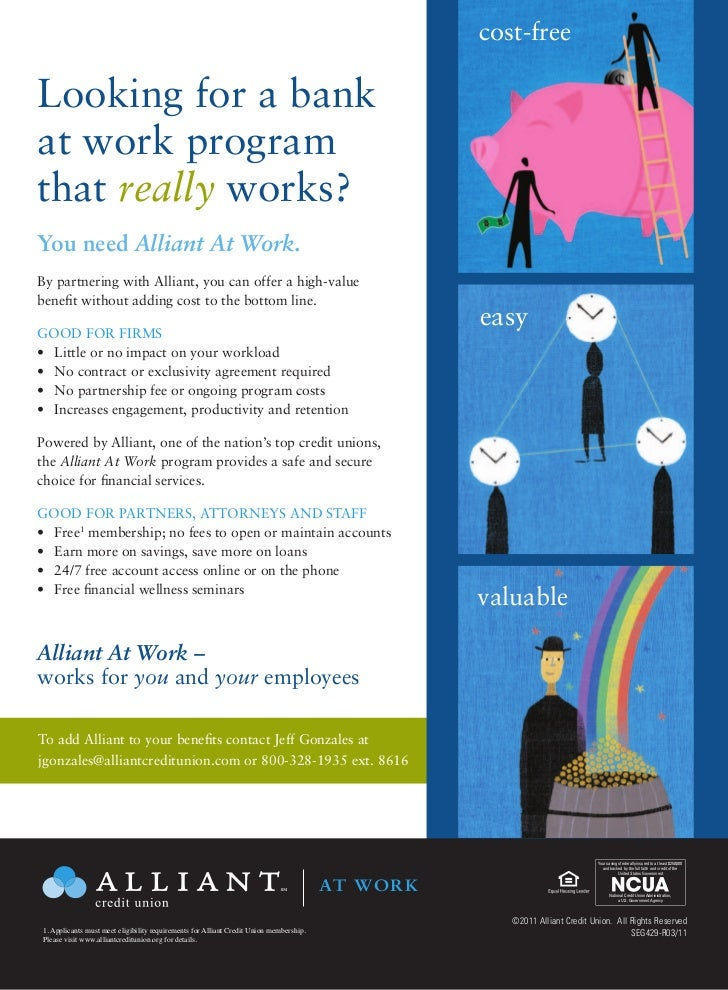 cost-freeLooking for a bankat work programthat really works?You need Alliant At Work.By partnering with Alliant, you can o...