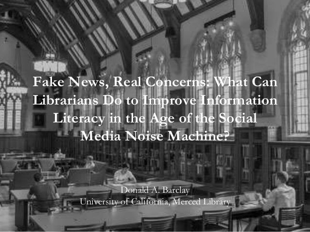 Fake News, Real Concerns: Developing Information-Literate Students (A…