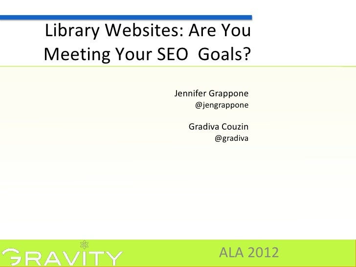 Library Websites: Are YouMeeting Your SEO Goals?               Jennifer Grappone                   @jengrappone           ...