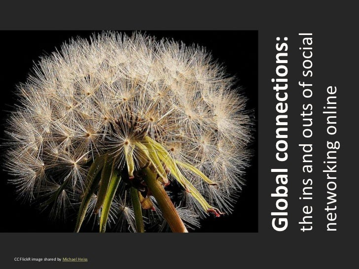 CC FlickR image shared by Michael Heiss                                          Global connections:                      ...