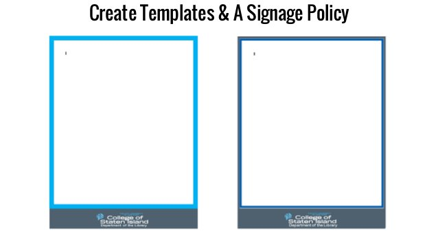 Create Templates & A Signage Policy