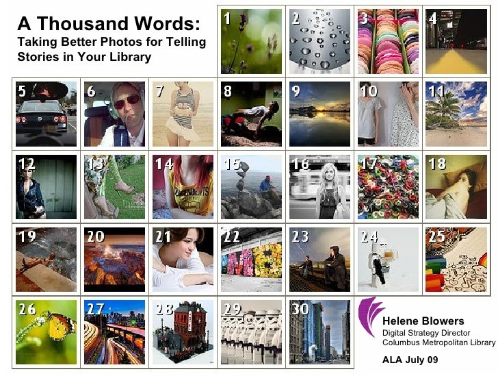 A Thousand Words: Taking Better Photos for Telling Stories in Your Library                                        Helene B...