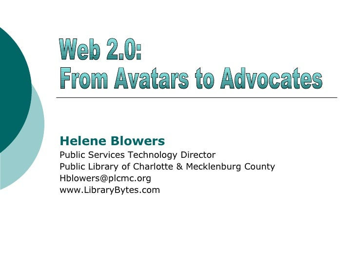 Helene Blowers Public Services Technology Director Public Library of Charlotte & Mecklenburg County [email_address] www.Li...