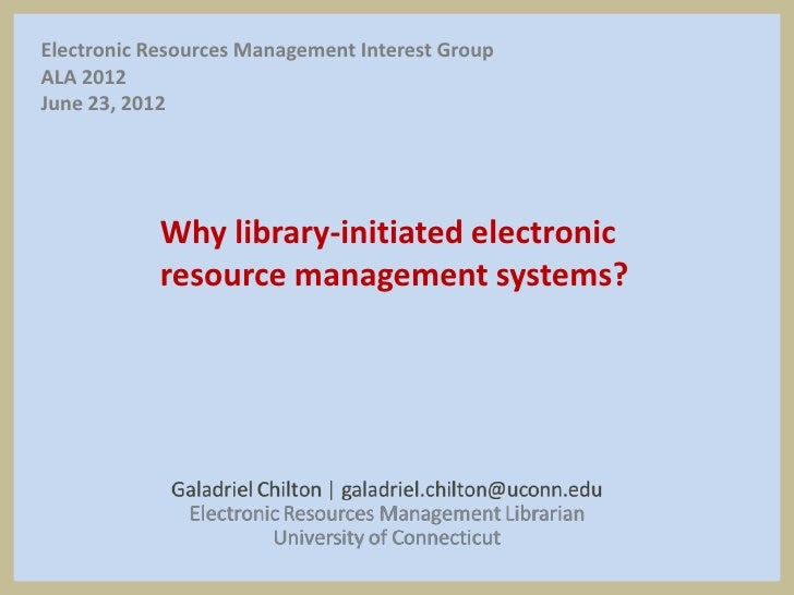 Electronic Resources Management Interest GroupALA 2012June 23, 2012            Why library-initiated electronic           ...