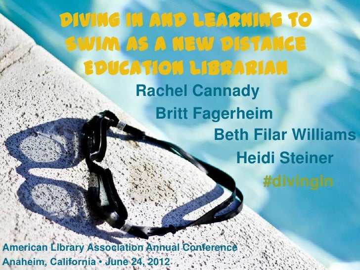 Diving In and Learning to           Swim as a New Distance             Education Librarian                          Rachel...