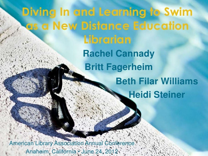 Diving In and Learning to Swim    as a New Distance Education               Librarian                           Rachel Can...