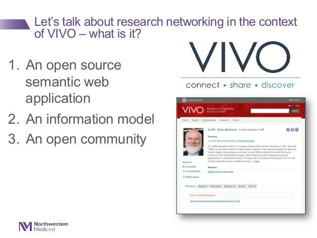1. An open source semantic web application 2. An information model 3. An open community Let's talk about research netwo...