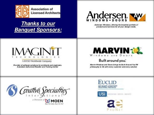 Thanks to our Banquet Sponsors:  Design and building support to architects for the non-residential marketplace Provider of...