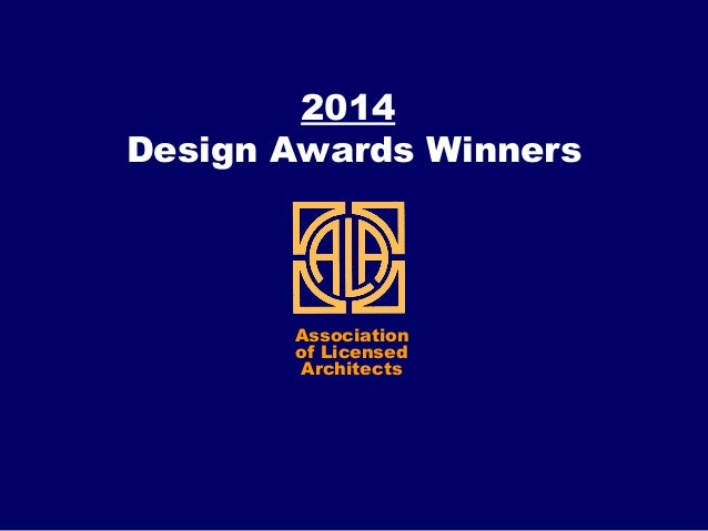 2014 Design Awards Winners Association of Licensed Architects