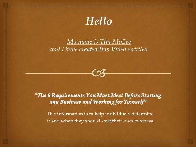 Hello       My name is Tim McGee and I have created this Video entitledThis information is to help individuals determineif...