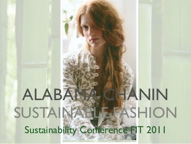 ALABAMA CHANINSUSTAINABLE FASHION Sustainability Conference FIT 2011