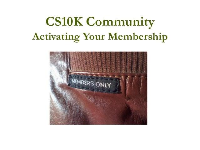 CS10K Community Activating Your Membership