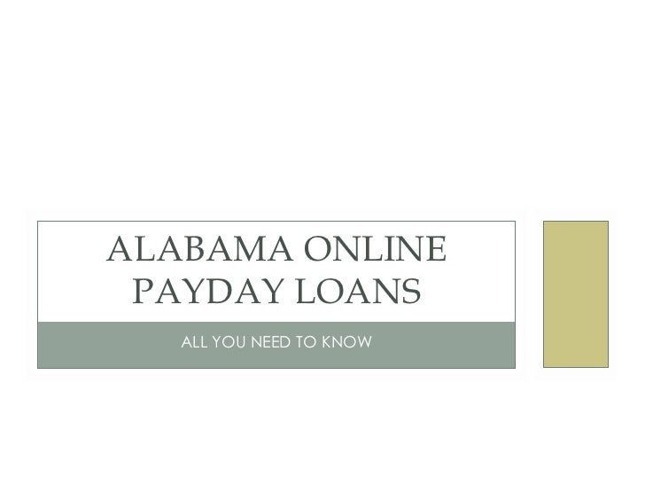 ALL YOU NEED TO KNOW ALABAMA ONLINE PAYDAY LOANS